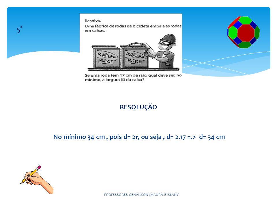 PROFESSORES GENAILSON /MAURA E ISLANY 5° RESOLUÇÃO a)2x- x = 5 X= 5cm, portanto 2x = 10cm b)r1-r2=1 r1+r2=5,sendo assim, r1 = 3cm e r2= 2cm c) 3x+1 + 5x-2 = 55 8x=56 X=7,portanto r1= 3.7 +1, r1= 22cm e R2= 5.7-2, r2 = 33 cm