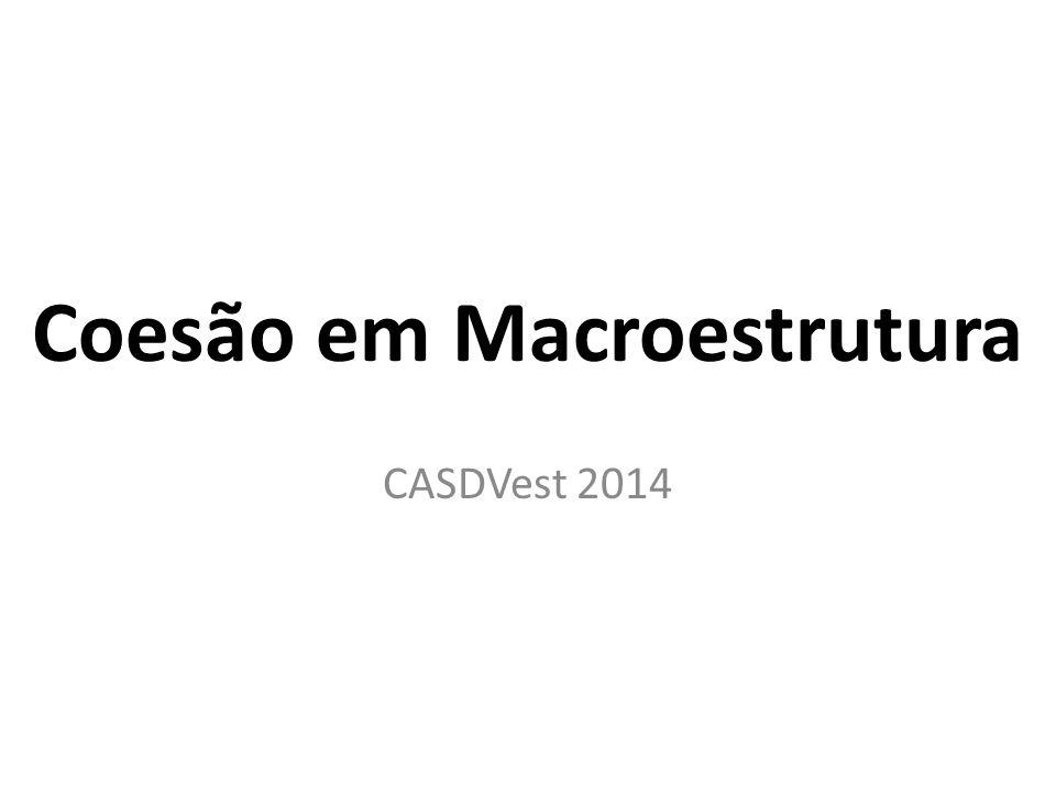 Coesão em Macroestrutura CASDVest 2014