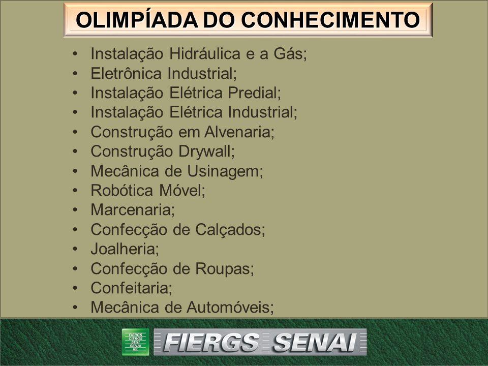 OLIMPÍADA DO CONHECIMENTO Instalação Hidráulica e a Gás; Eletrônica Industrial; Instalação Elétrica Predial; Instalação Elétrica Industrial; Construçã
