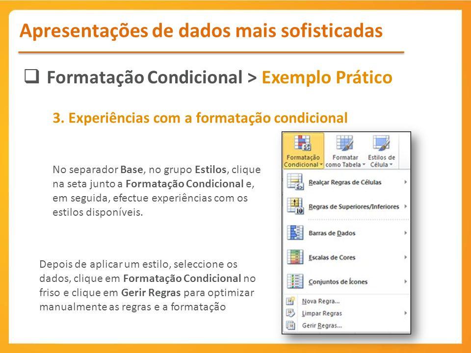Formatação Condicional > Exemplo Prático Apresentações de dados mais sofisticadas 3.