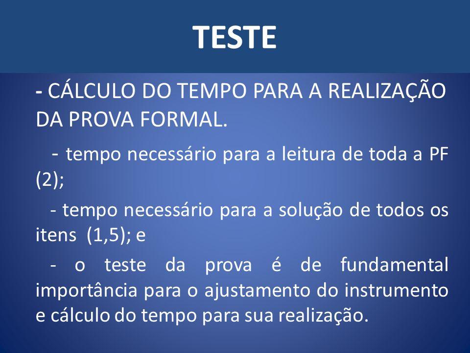 TESTE - CÁLCULO DO TEMPO PARA A REALIZAÇÃO DA PROVA FORMAL. - tempo necessário para a leitura de toda a PF (2); - tempo necessário para a solução de t