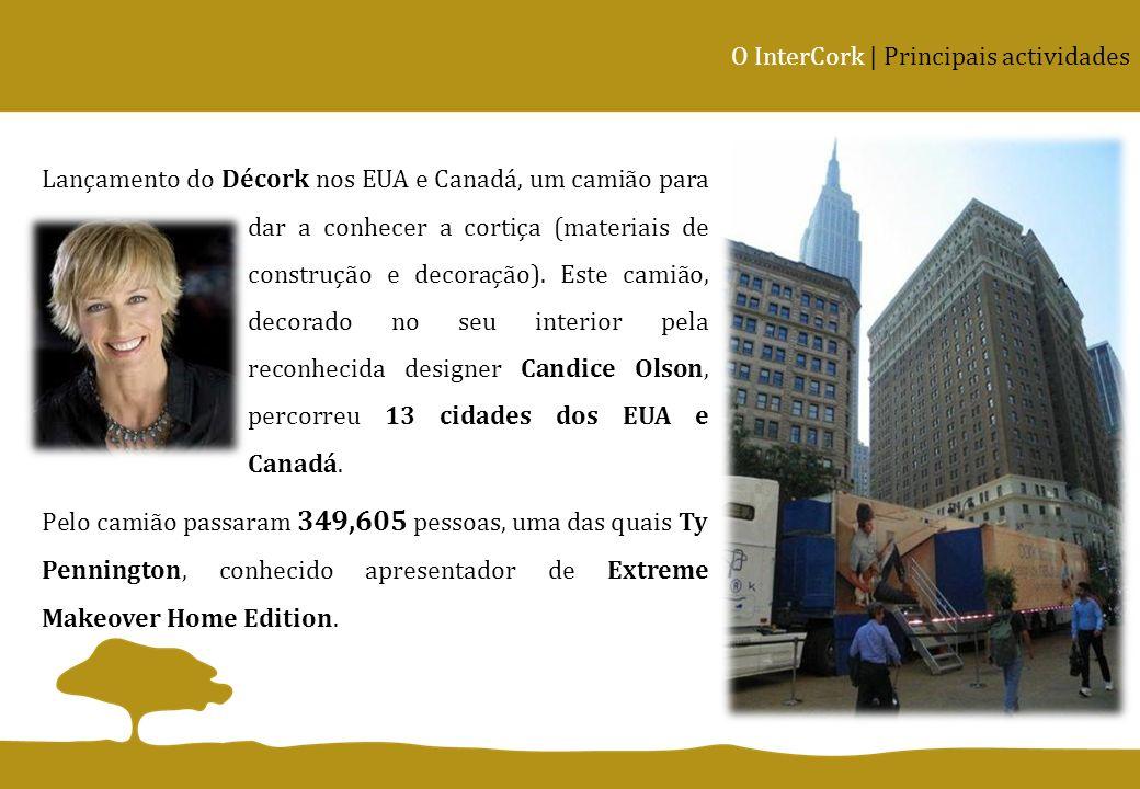 O InterCork | Principais actividades Lançamento do Décork nos EUA e Canadá, um camião para dar a conhecer a cortiça (materiais de construção e decoraç