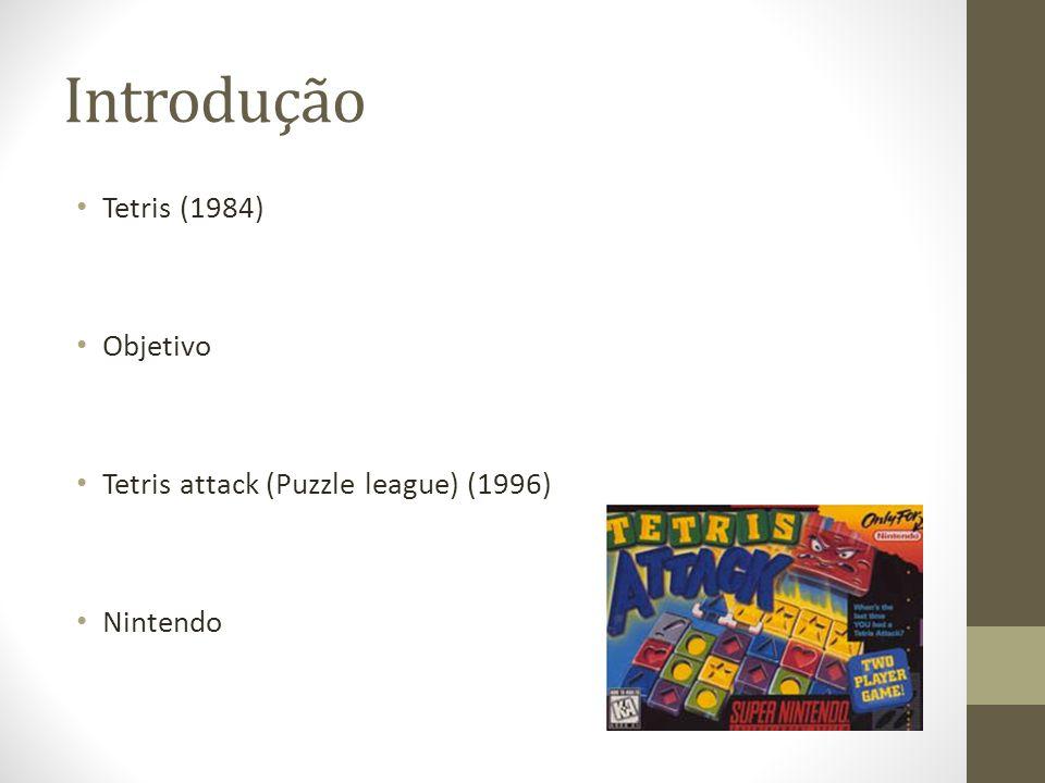 Introdução Tetris (1984) Objetivo Tetris attack (Puzzle league) (1996) Nintendo