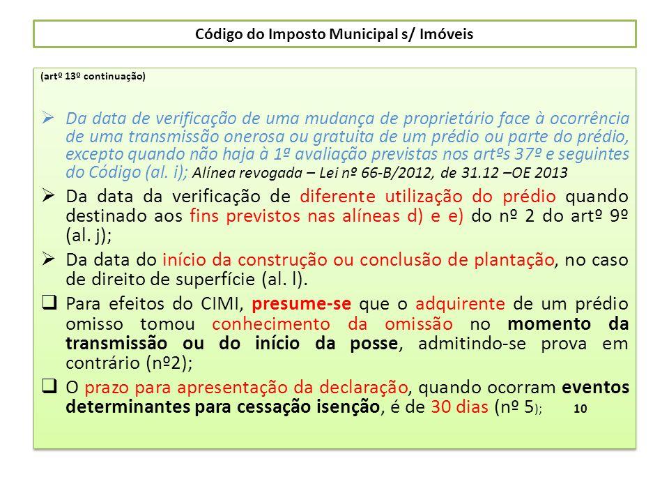 Código do Imposto Municipal s/ Imóveis (artº 13º continuação) Da data de verificação de uma mudança de proprietário face à ocorrência de uma transmiss