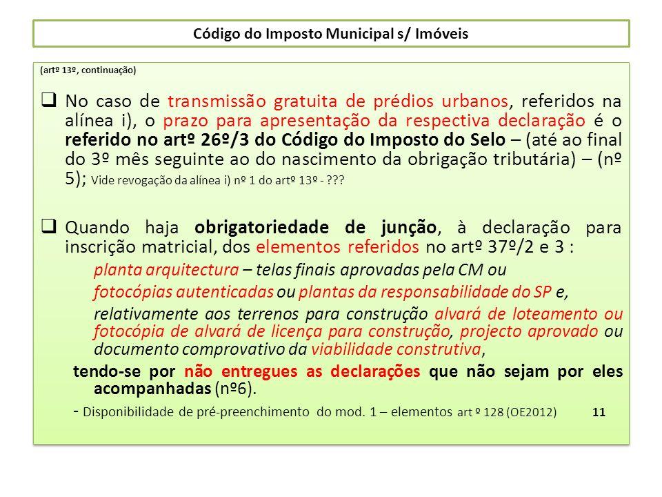 Código do Imposto Municipal s/ Imóveis (artº 13º, continuação) No caso de transmissão gratuita de prédios urbanos, referidos na alínea i), o prazo par