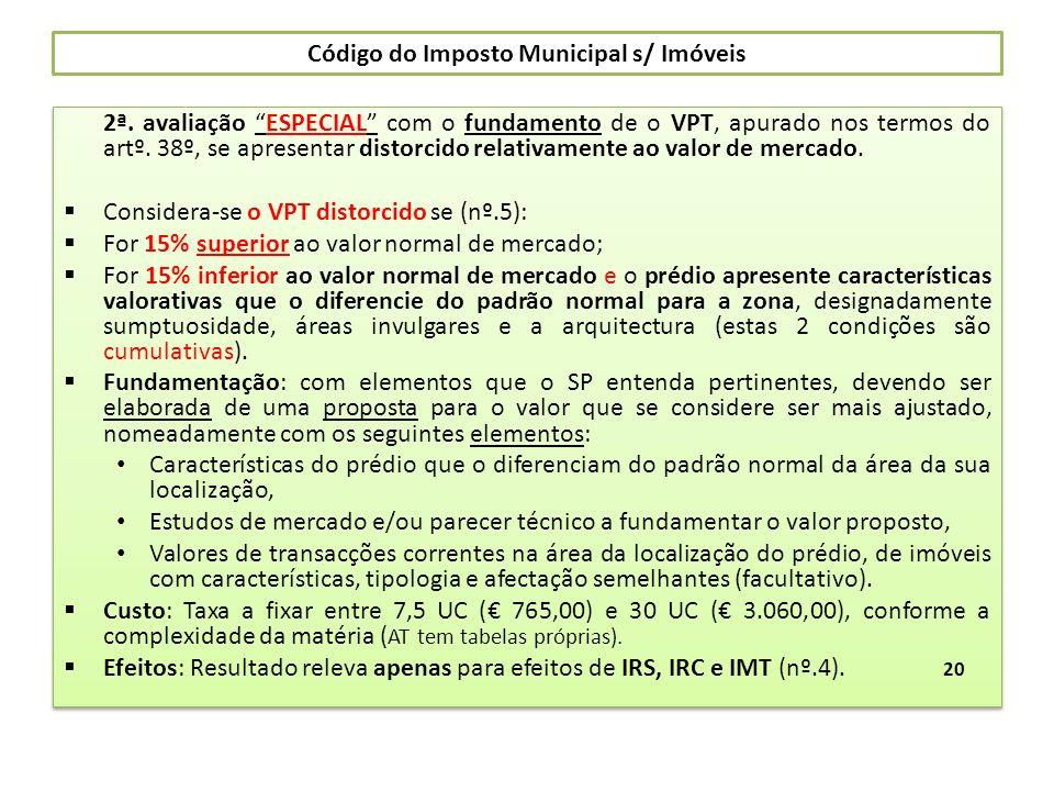 Código do Imposto Municipal s/ Imóveis 2ª. avaliação ESPECIAL com o fundamento de o VPT, apurado nos termos do artº. 38º, se apresentar distorcido rel