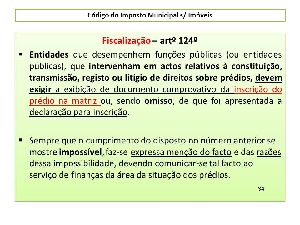 Código do Imposto Municipal s/ Imóveis Fiscalização – artº 124º Entidades que desempenhem funções públicas (ou entidades públicas), que intervenham em