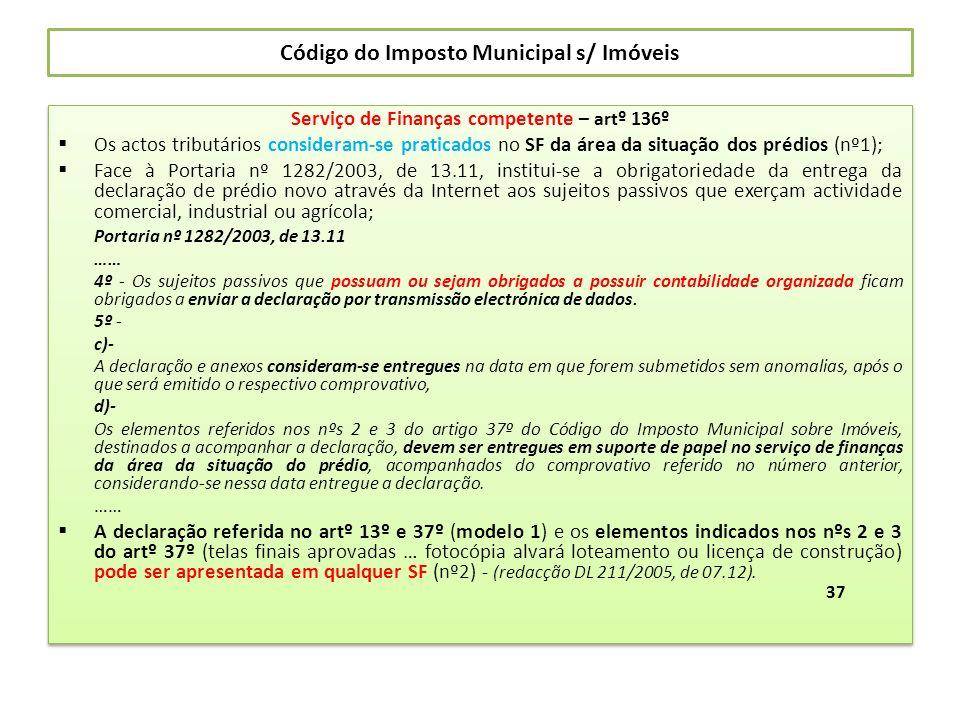 Código do Imposto Municipal s/ Imóveis Serviço de Finanças competente – artº 136º Os actos tributários consideram-se praticados no SF da área da situa