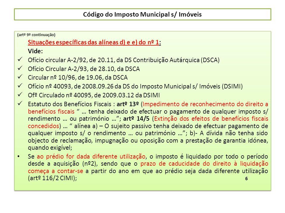 Código do Imposto Municipal s/ Imóveis (artº 9º continuação) Situações específicas das alíneas d) e e) do nº 1: Vide: Ofício circular A-2/92, de 20.11