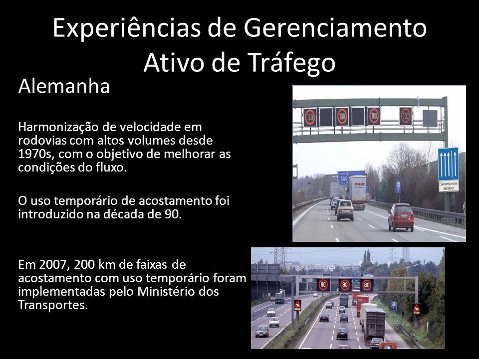 Experiências de Gerenciamento Ativo de Tráfego Alemanha Harmonização de velocidade em rodovias com altos volumes desde 1970s, com o objetivo de melhor