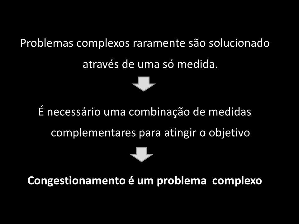 Problemas complexos raramente são solucionado através de uma só medida. É necessário uma combinação de medidas complementares para atingir o objetivo