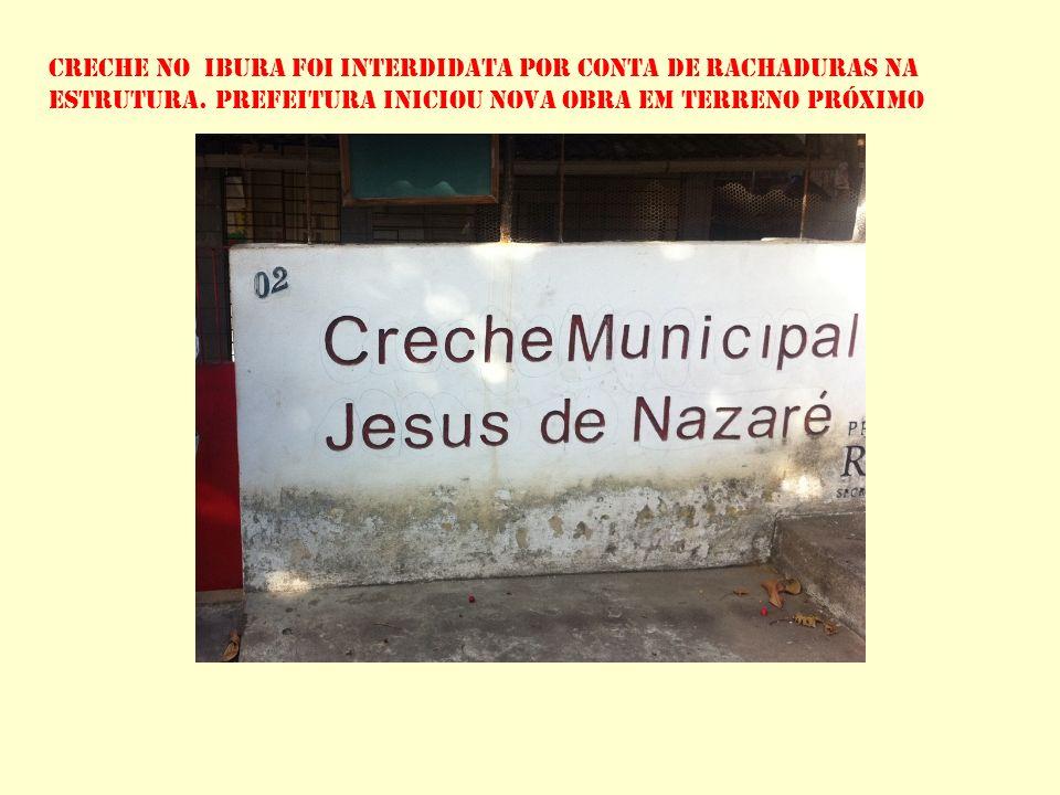 CRECHE NO ibura FOI INTERDIDATA POR CONTA DE RACHADURAS NA ESTRUTURA. PREFEITURA INICIOU NOVA OBRA EM TERRENO PRÓXIMO