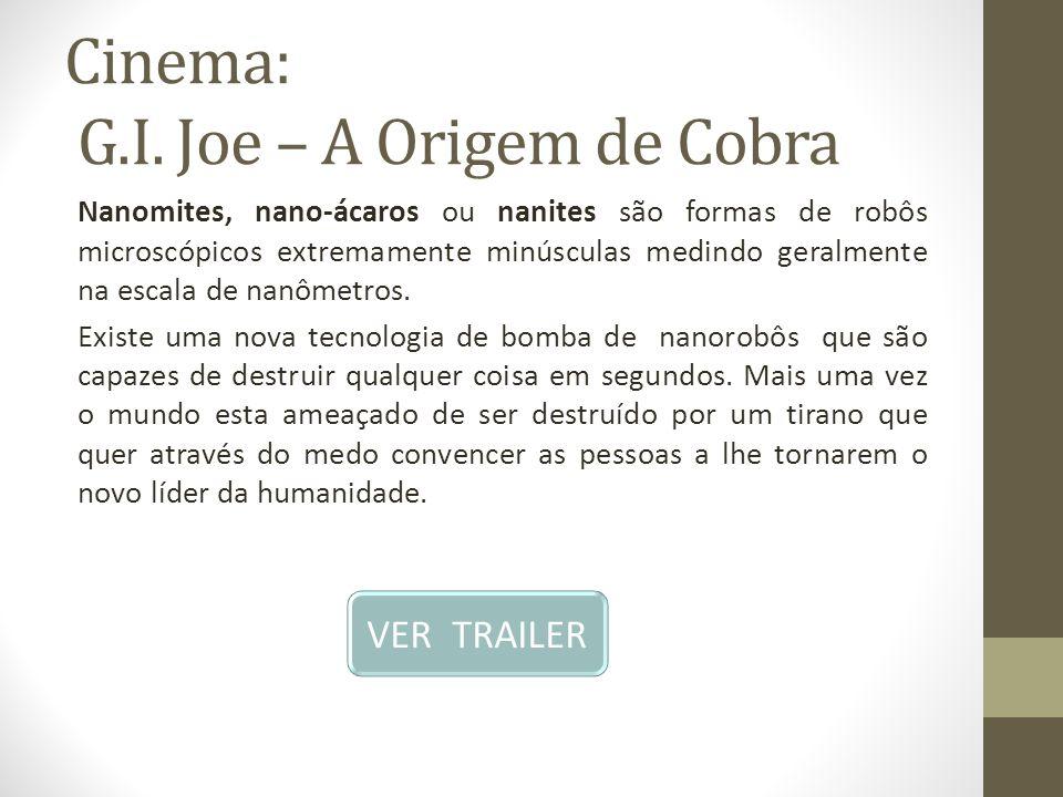 Cinema: G.I. Joe – A Origem de Cobra Nanomites, nano-ácaros ou nanites são formas de robôs microscópicos extremamente minúsculas medindo geralmente na
