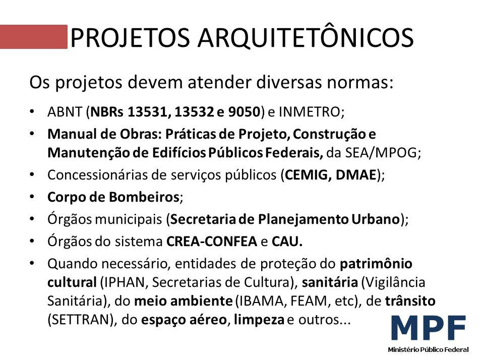 Os projetos devem atender diversas normas: ABNT (NBRs 13531, 13532 e 9050) e INMETRO; Manual de Obras: Práticas de Projeto, Construção e Manutenção de