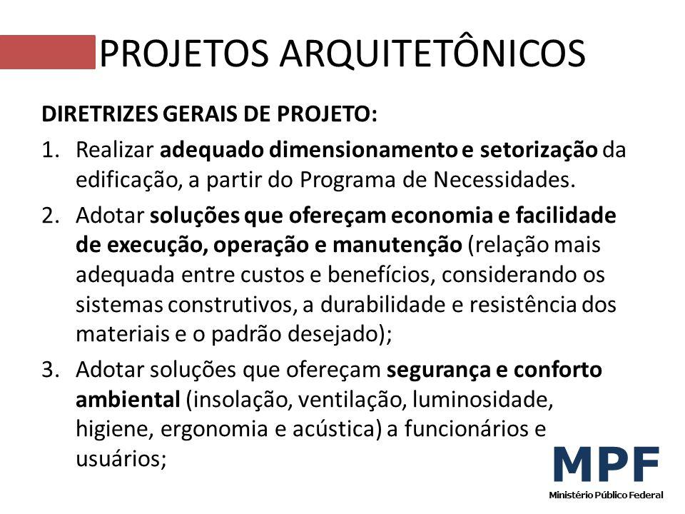 DIRETRIZES GERAIS DE PROJETO: 1.Realizar adequado dimensionamento e setorização da edificação, a partir do Programa de Necessidades. 2.Adotar soluções