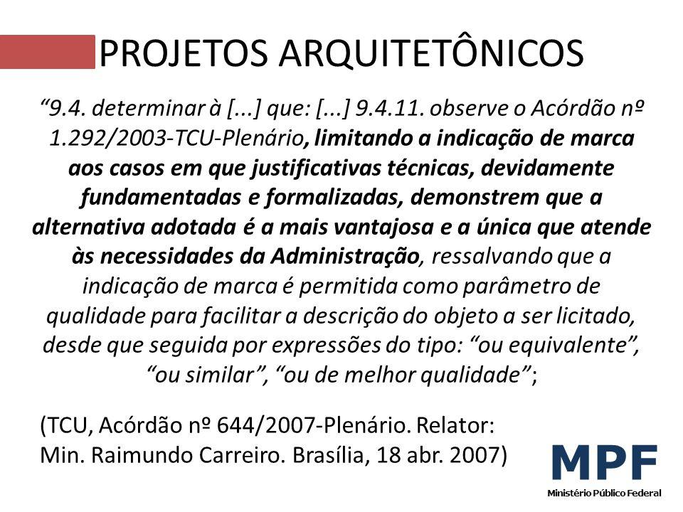 9.4. determinar à [...] que: [...] 9.4.11. observe o Acórdão nº 1.292/2003-TCU-Plenário, limitando a indicação de marca aos casos em que justificativa