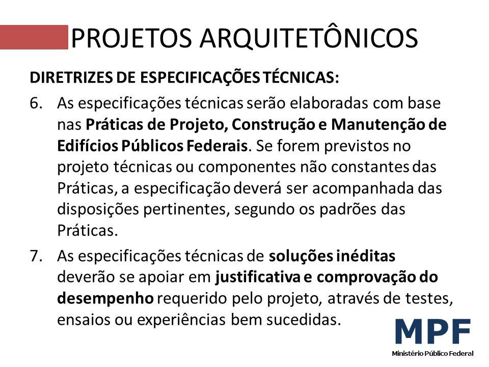 DIRETRIZES DE ESPECIFICAÇÕES TÉCNICAS: 6.As especificações técnicas serão elaboradas com base nas Práticas de Projeto, Construção e Manutenção de Edif