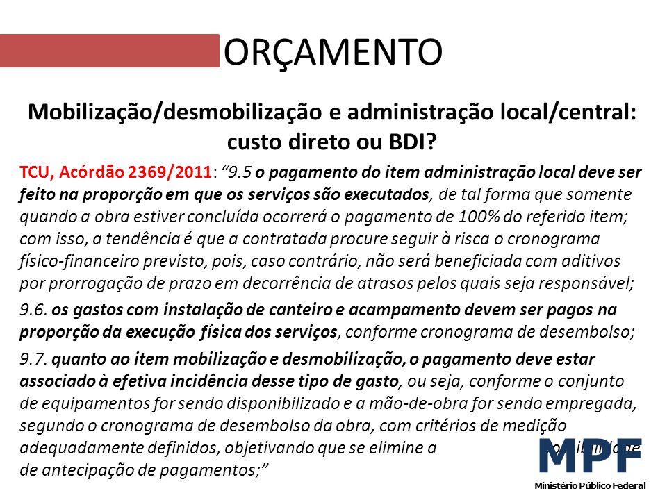 Mobilização/desmobilização e administração local/central: custo direto ou BDI? TCU, Acórdão 2369/2011: 9.5 o pagamento do item administração local dev