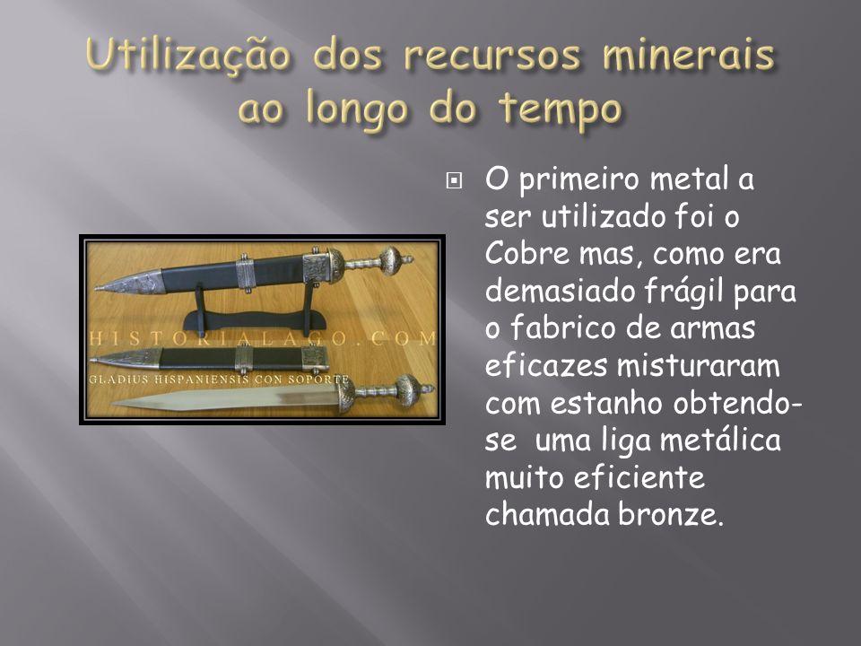 O primeiro metal a ser utilizado foi o Cobre mas, como era demasiado frágil para o fabrico de armas eficazes misturaram com estanho obtendo- se uma li