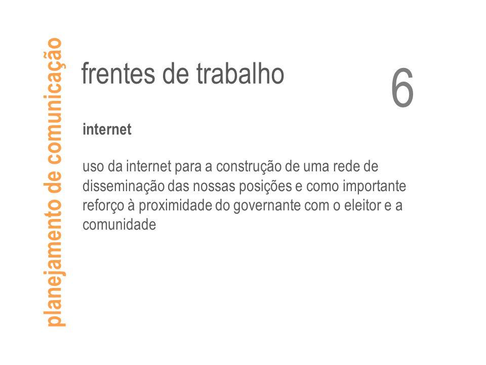 planejamento de comunicação frentes de trabalho internet uso da internet para a construção de uma rede de disseminação das nossas posições e como impo