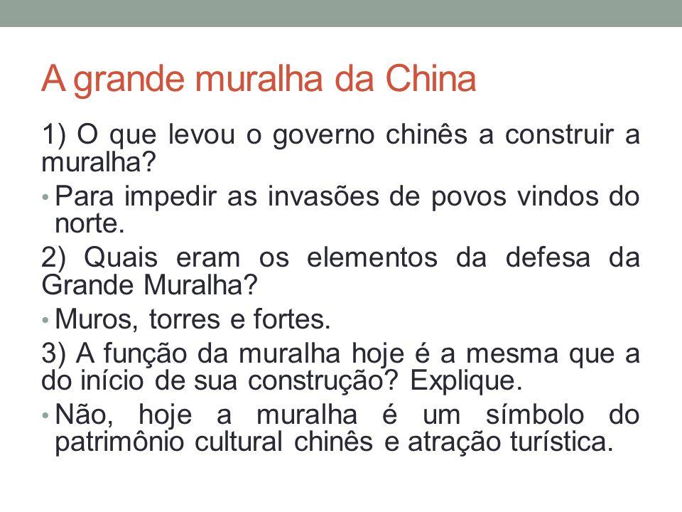A grande muralha da China 1) O que levou o governo chinês a construir a muralha.