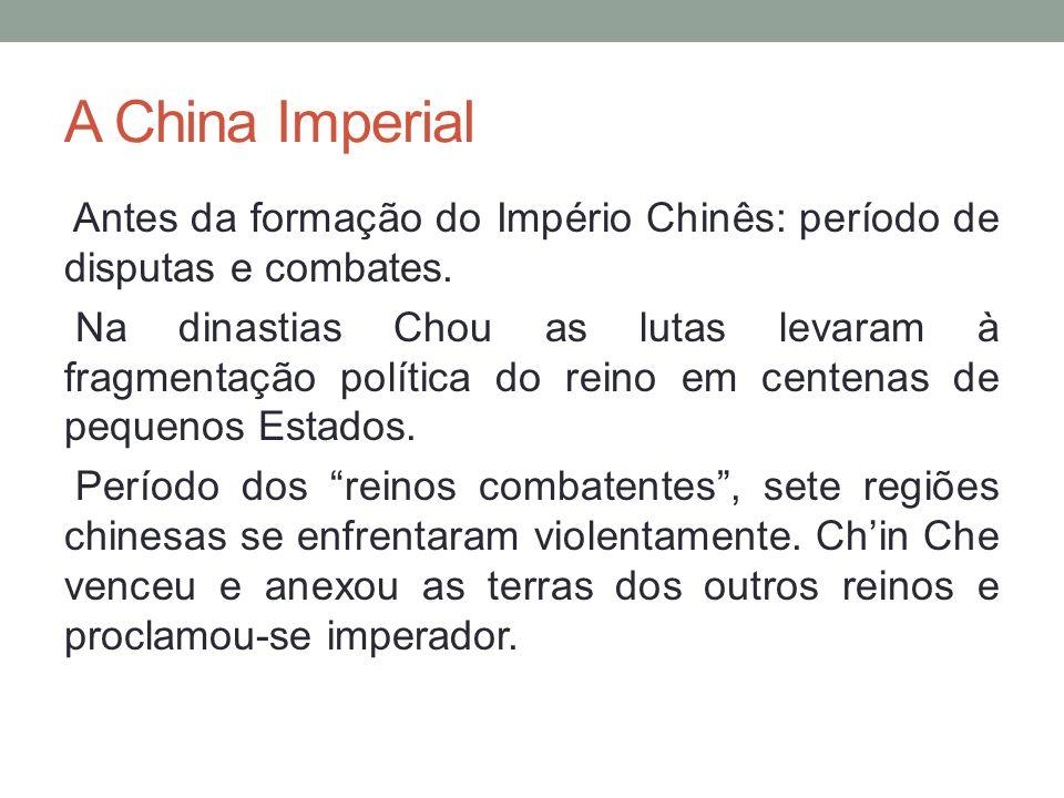 A China Imperial Antes da formação do Império Chinês: período de disputas e combates.