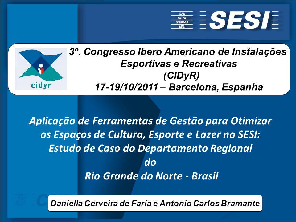 Aplicação de Ferramentas de Gestão para Otimizar os Espaços de Cultura, Esporte e Lazer no SESI: Estudo de Caso do Departamento Regional do Rio Grande