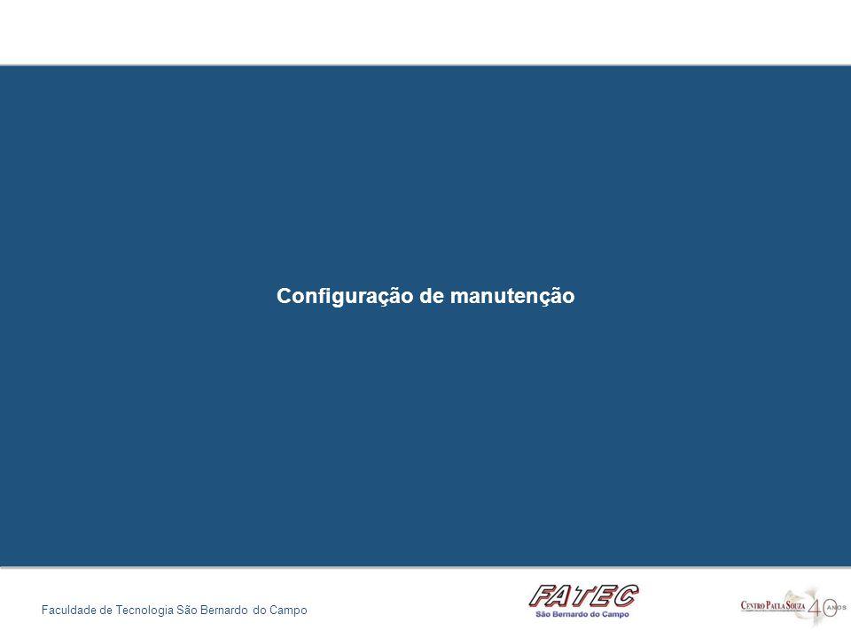 Configuração de manutenção Faculdade de Tecnologia São Bernardo do Campo