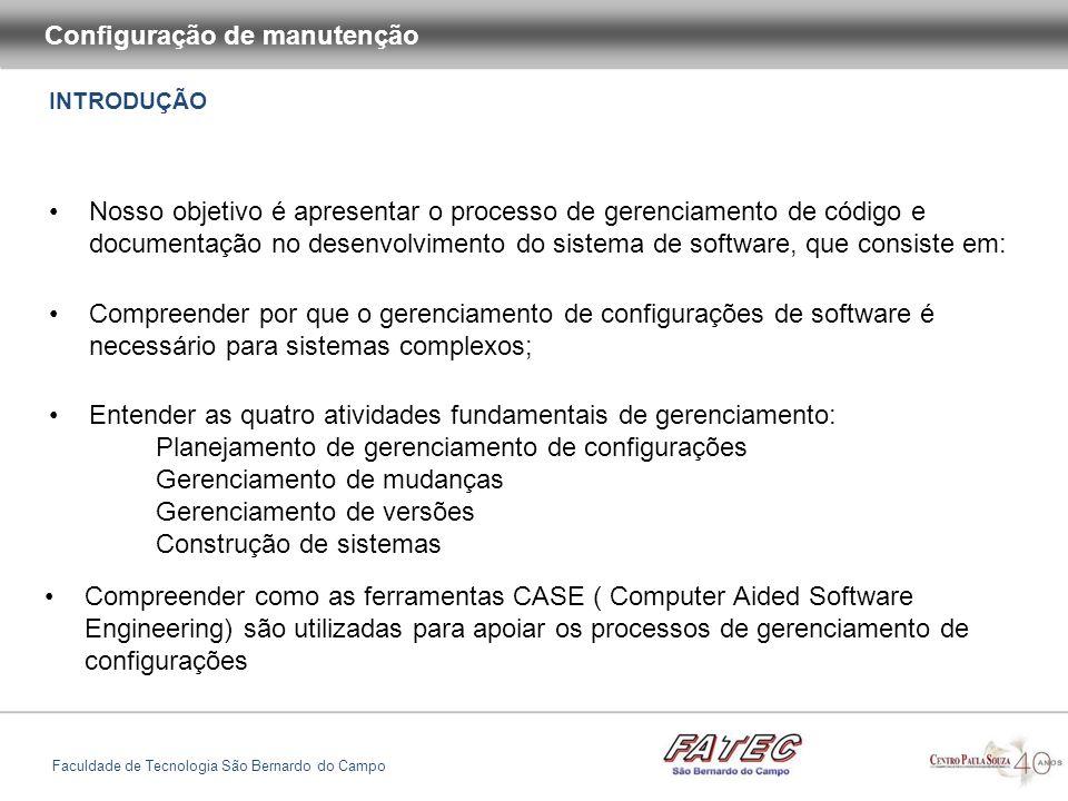 Gerenciamento de versões e releases Configuração de manutenção Faculdade de Tecnologia São Bernardo do Campo Exemplo de documentação de release em um sistema X