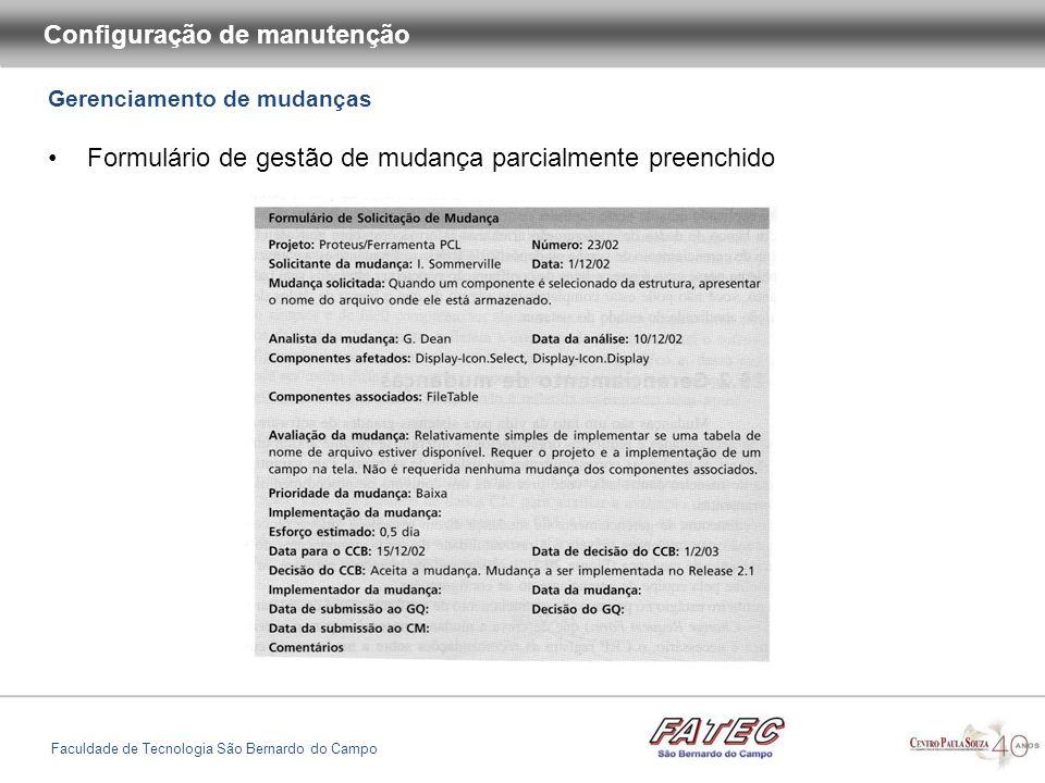 Gerenciamento de versões e releases Configuração de manutenção Faculdade de Tecnologia São Bernardo do Campo Identificações de versões Numeração de versões Identificação baseada em atributos Identificação orientada a mudanças