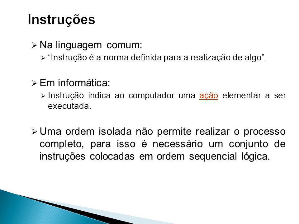 Na linguagem comum: Instrução é a norma definida para a realização de algo.