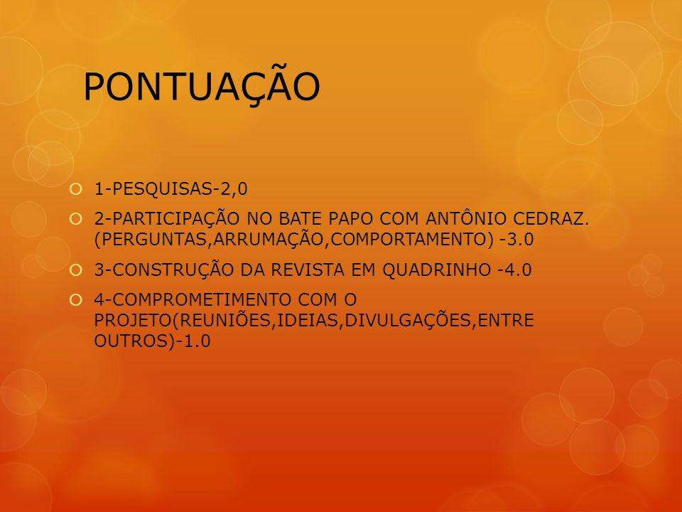 CRONOGRAMA 14-18/05-Apresentação do projeto e Construção dos grupos com orientadores. 28/05-01/06-Entrega da pesquisa sobre a importância das HQs, Ant