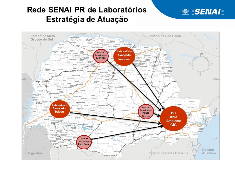 Rede SENAI PR de Laboratórios Estratégia de Atuação Laboratório Avançado Londrina Pta Laboratorio Avançado Toledo IST Meio Ambiente CIC Polo de Amostr