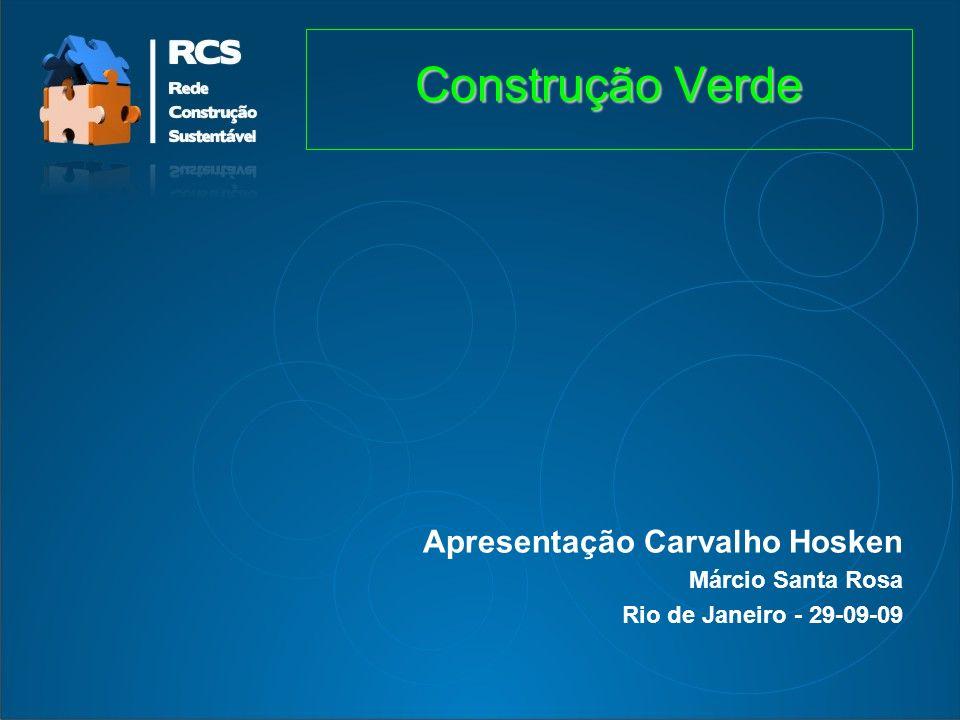 Apresentação Carvalho Hosken Márcio Santa Rosa Rio de Janeiro - 29-09-09 Construção Verde
