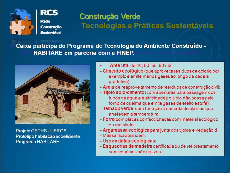 O Programa incorpora 31 projetos relacionados à construção sustentável.