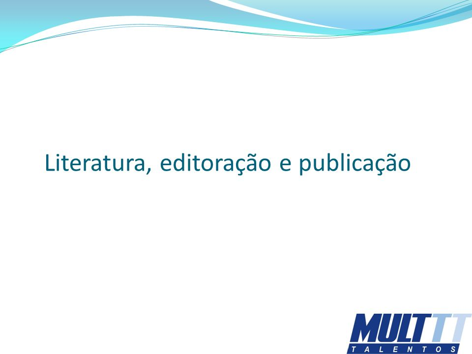 Literatura, editoração e publicação