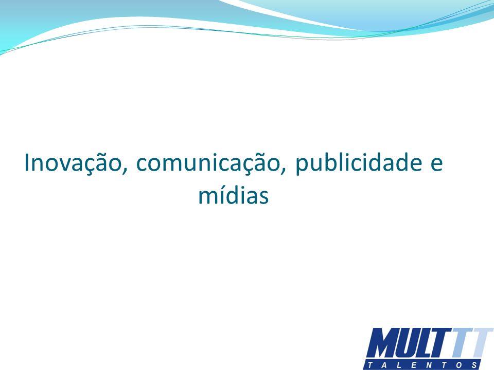 Inovação, comunicação, publicidade e mídias