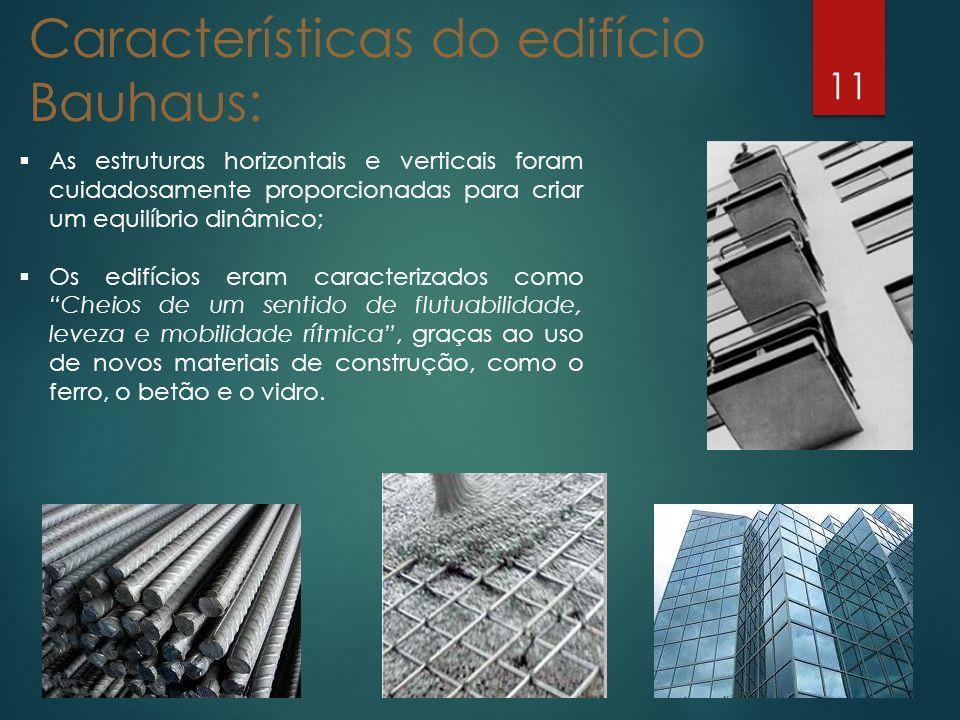 11 As estruturas horizontais e verticais foram cuidadosamente proporcionadas para criar um equilíbrio dinâmico; Os edifícios eram caracterizados como
