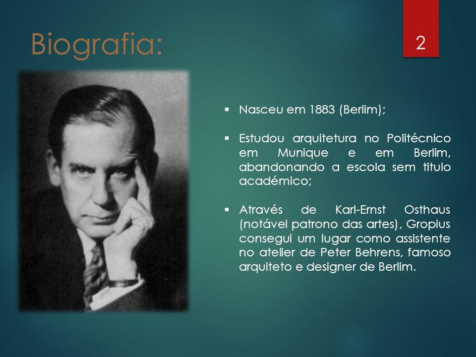 Biografia: 2 Nasceu em 1883 (Berlim); Estudou arquitetura no Politécnico em Munique e em Berlim, abandonando a escola sem titulo académico; Através de