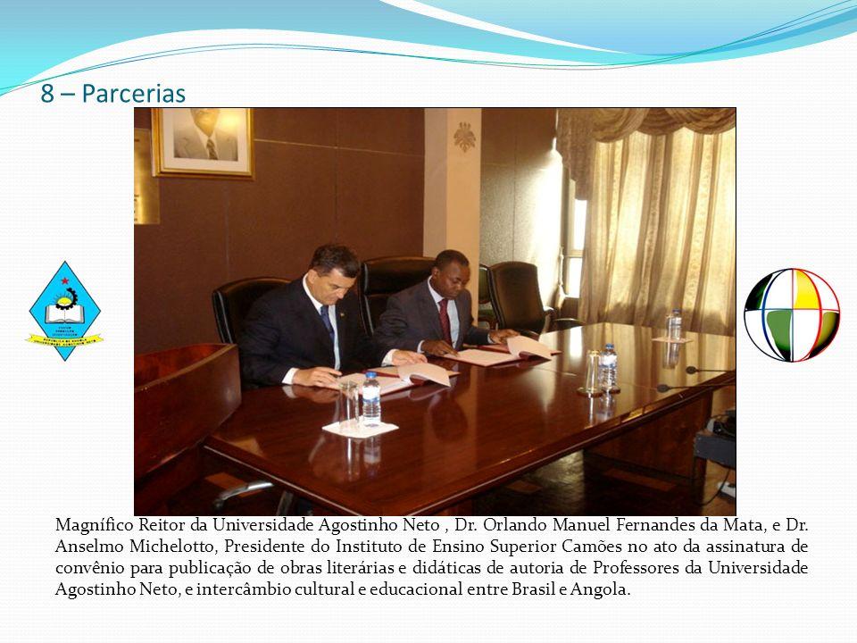 8 – Parcerias Magnífico Reitor da Universidade Agostinho Neto, Dr. Orlando Manuel Fernandes da Mata, e Dr. Anselmo Michelotto, Presidente do Instituto