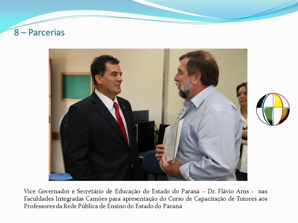8 – Parcerias Vice Governador e Secretário de Educação do Estado do Paraná – Dr. Flávio Arns - nas Faculdades Integradas Camões para apresentação do C