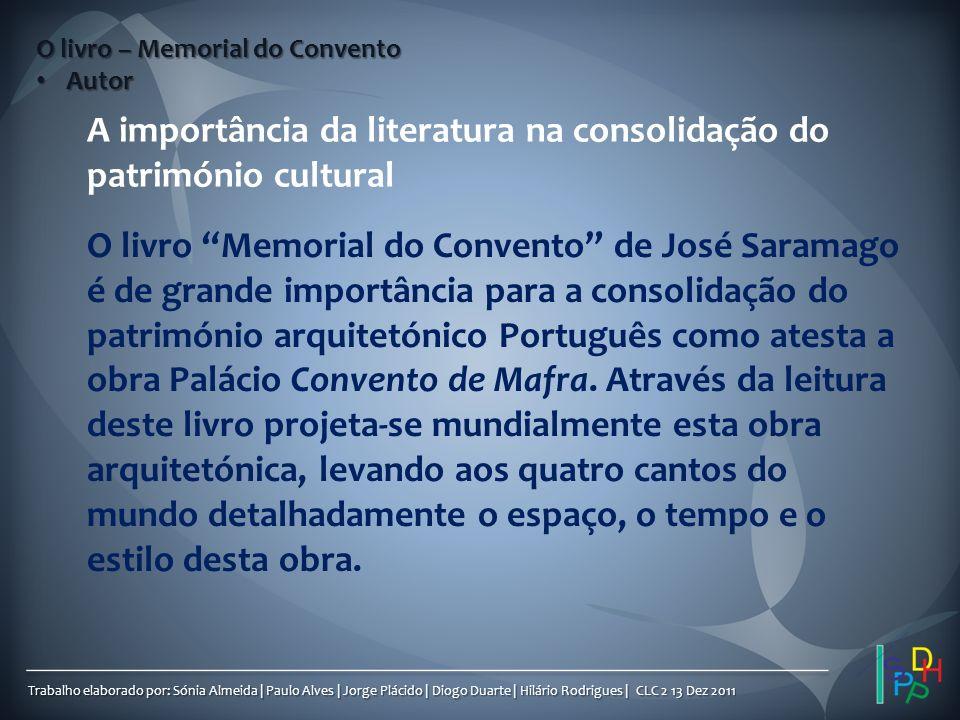 Trabalho elaborado por: Sónia Almeida | Paulo Alves | Jorge Plácido | Diogo Duarte | Hilário Rodrigues | CLC 2 13 Dez 2011 O livro – Memorial do Conve
