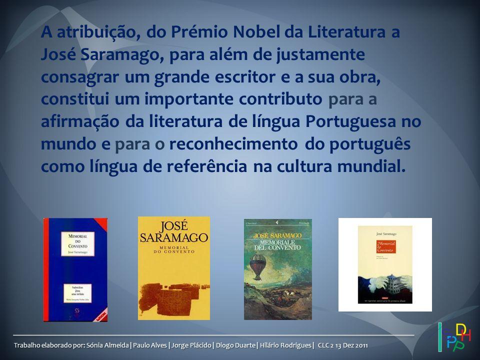 Trabalho elaborado por: Sónia Almeida | Paulo Alves | Jorge Plácido | Diogo Duarte | Hilário Rodrigues | CLC 2 13 Dez 2011 A atribuição, do Prémio Nob