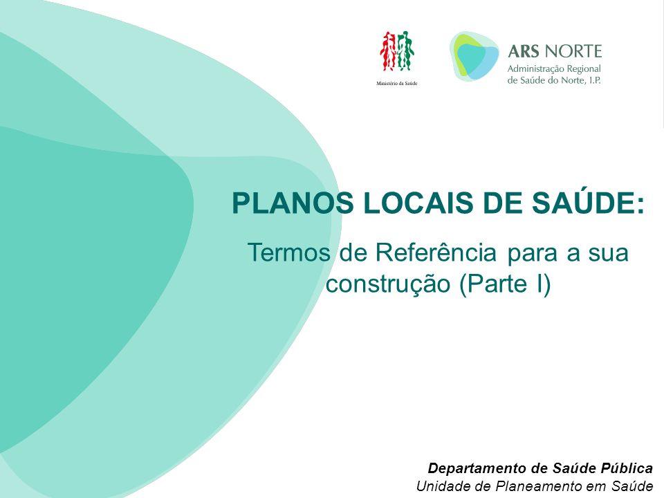 Plano Local de Saúde – EM QUE SE BASEIA?...