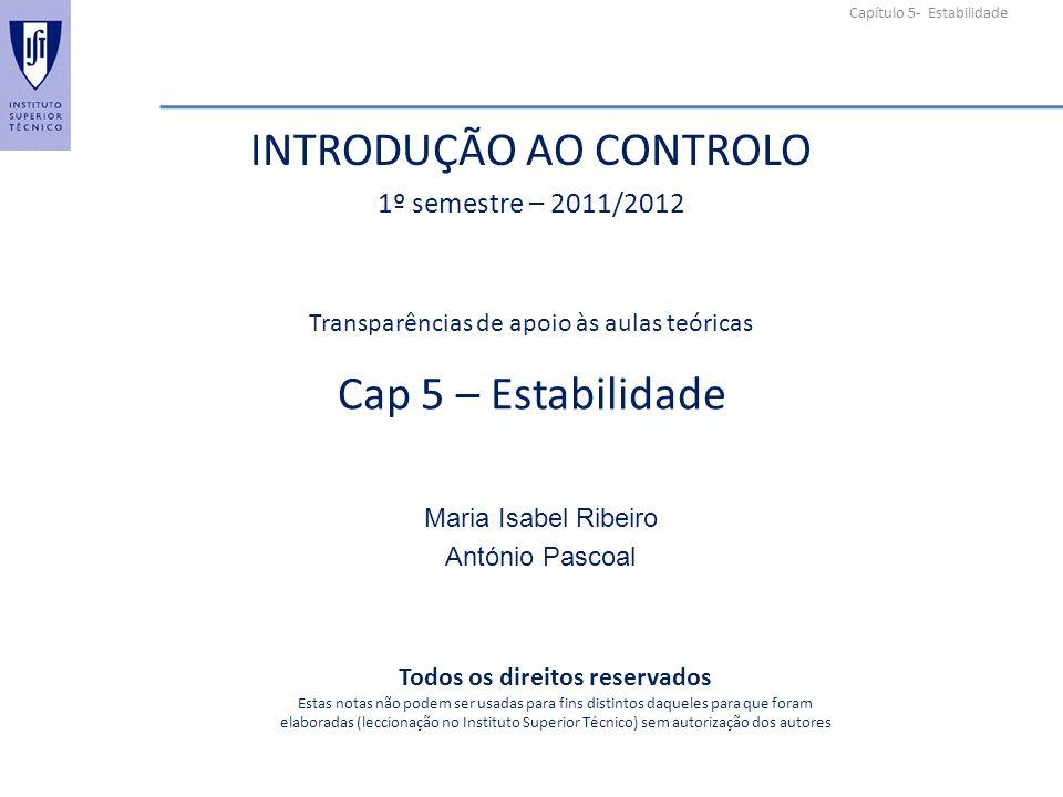 Capítulo 5- Estabilidade Cap 5 – Estabilidade Maria Isabel Ribeiro António Pascoal Transparências de apoio às aulas teóricas Todos os direitos reserva