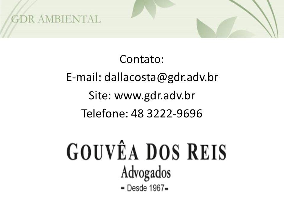 Contato: E-mail: dallacosta@gdr.adv.br Site: www.gdr.adv.br Telefone: 48 3222-9696