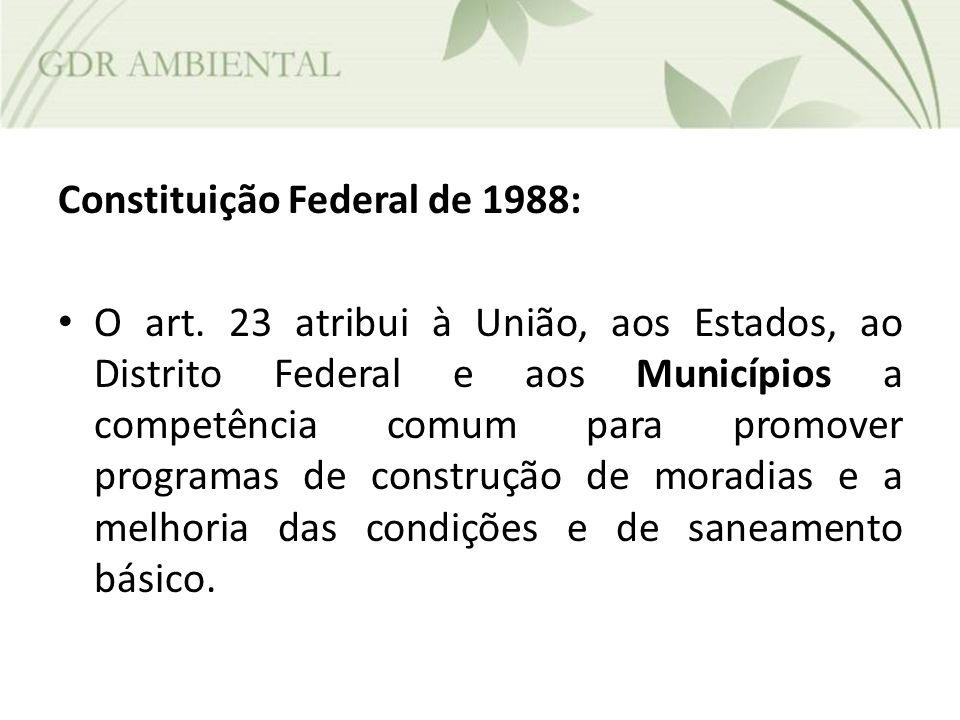 Constituição Federal de 1988: O art. 23 atribui à União, aos Estados, ao Distrito Federal e aos Municípios a competência comum para promover programas