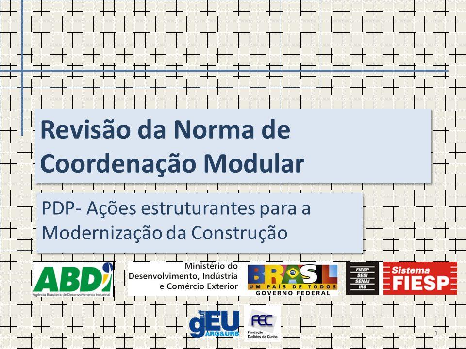 Revisão da Norma de Coordenação Modular PDP- Ações estruturantes para a Modernização da Construção 1