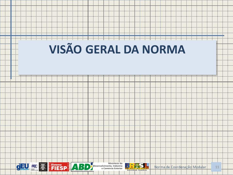 11 VISÃO GERAL DA NORMA 11 Norma de Coordenação Modular
