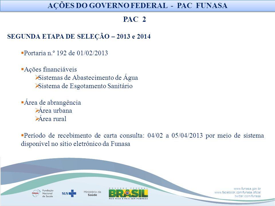 www.funasa.gov.br www.facebook.com/funasa.oficial twitter.com/funasa SEGUNDA ETAPA DE SELEÇÃO – 2013 e 2014 Portaria n.º 192 de 01/02/2013 Ações finan